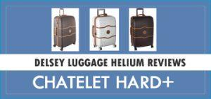 Delsey Luggage Helium Chatelet Hard+ Review