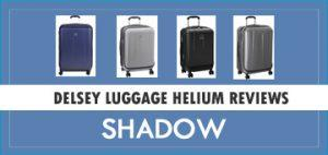 Delsey Luggage Helium Shadow Reviews