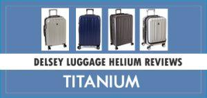 Delsey Luggage Helium Titanium Review